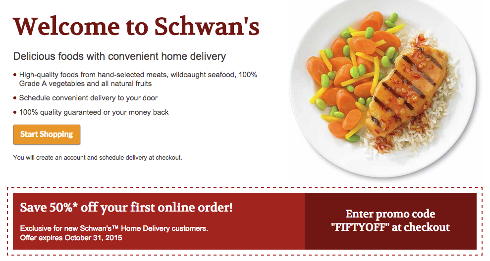More Info: Schwan's will deliver you the highest-quality foods and chef-inspired meals that are easy to make, taste amazing and will please the entire family! Shop according to your needs and if you spend online over $, your order will be delivered for FREE! Status: CouponChief Verified.